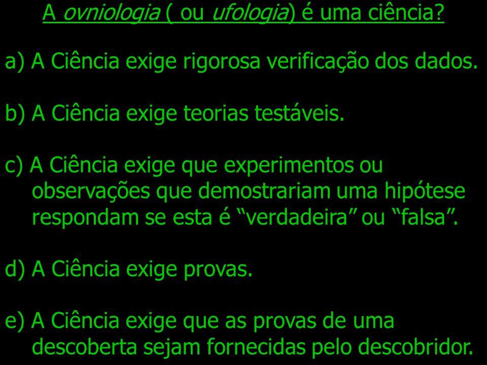 O Método Científico 1) Definir o Problema. 2) Achar uma Teoria. 3) Definir uma Hipótese Experimental. 4) Definir uma Hipótese Nula. 5) Projetar um Exp