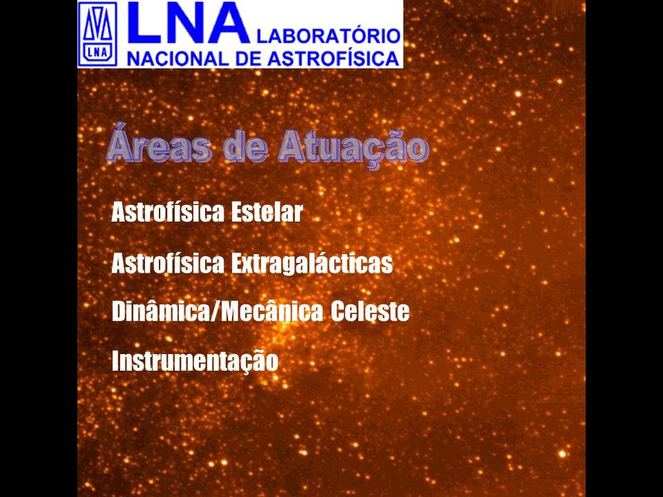Astrofísica Estelar Astrofísica Extragalácticas Dinâmica/Mecânica Celeste Instrumentação