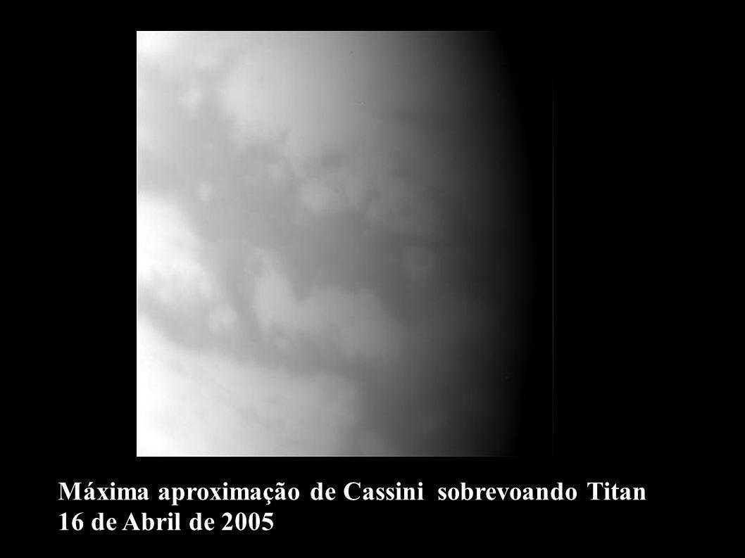 Máxima aproximação de Cassini sobrevoando Titan 16 de Abril de 2005