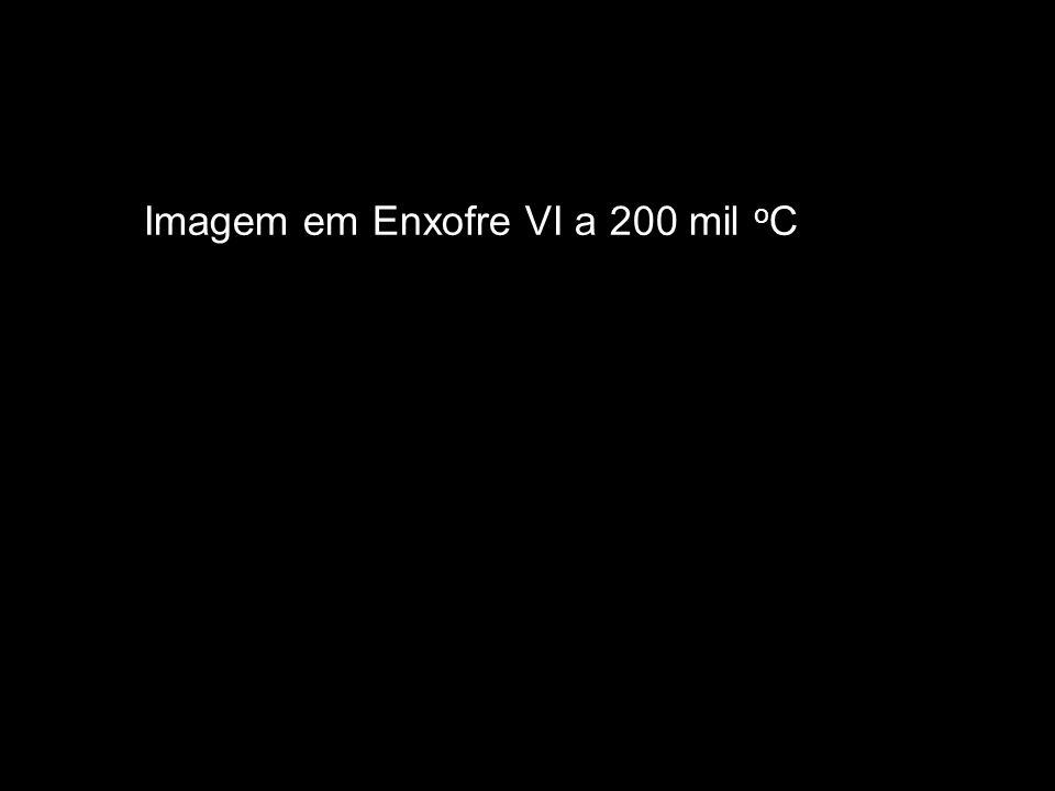 Imagem em Enxofre VI a 200 mil o C