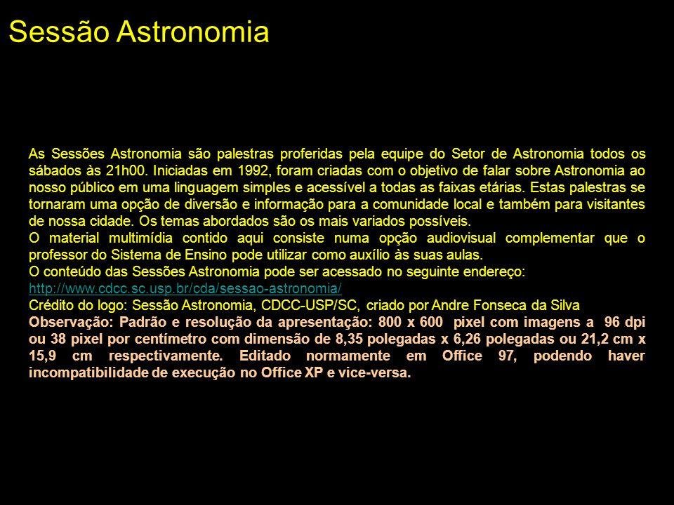 Cromosfera Esfera colorida T = 6 mil 20 mil o C Visível durante eclipses (proeminências coloridas)