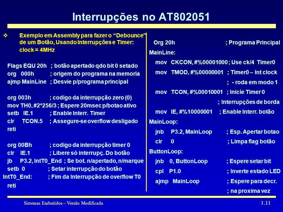 Sistemas Embutidos – Versão Modificada 1.11 Interrupções no AT802051 Exemplo em Assembly para fazer o Debounce de um Botão, Usando Interrupções e Time