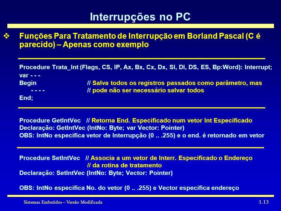 Sistemas Embutidos – Versão Modificada 1.13 Interrupções no PC Funções Para Tratamento de Interrupção em Borland Pascal (C é parecido) – Apenas como e