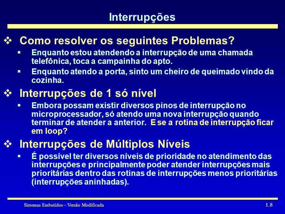 Sistemas Embutidos – Versão Modificada 1.39 Installing ISRs Let N be the interrupt to service Read current function pointer in vector table Use DOS function 35h Set AL = N Call DOS Function AH = 35h, INT 21h Returns: ES:BX = Address stored at vector N Set new function pointer in vector table Use DOS function 25h Set DS:DX = New Routine Set AL = N DOS Function AH = 25h, INT 21h