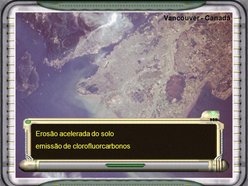 Vancouver - Canadá Erosão acelerada do solo emissão de clorofluorcarbonos