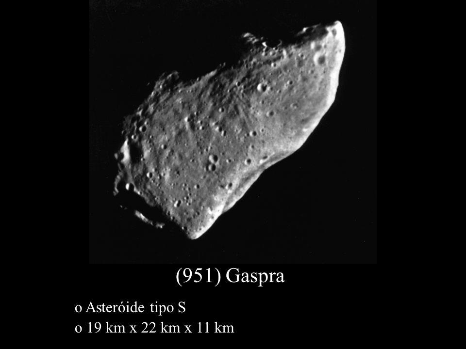 (951) Gaspra o 19 km x 22 km x 11 km o Asteróide tipo S