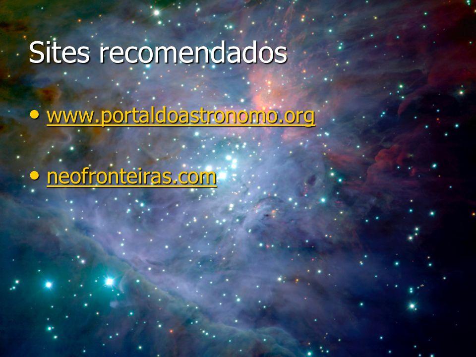 Sites recomendados www.portaldoastronomo.org www.portaldoastronomo.org www.portaldoastronomo.org neofronteiras.com neofronteiras.com neofronteiras.com
