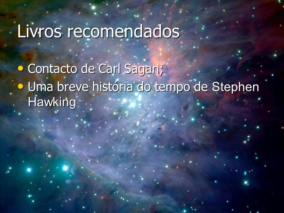 Livros recomendados Contacto de Carl Sagan; Contacto de Carl Sagan; Uma breve história do tempo de Stephen Hawking Uma breve história do tempo de Step
