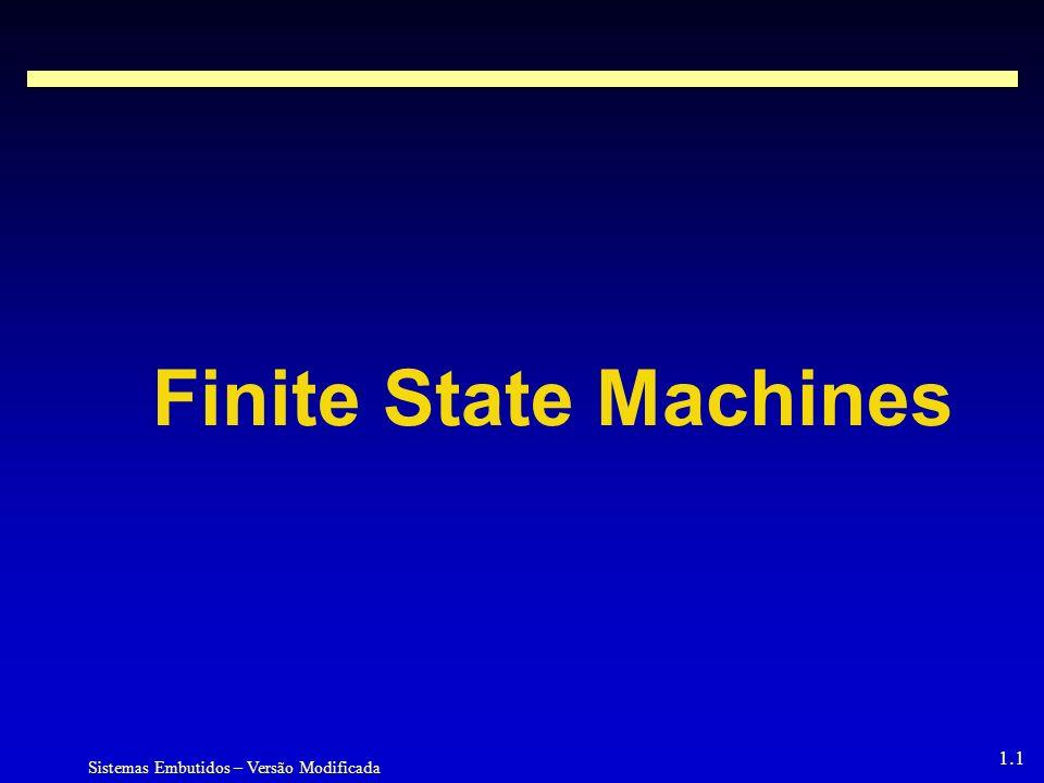 Sistemas Embutidos – Versão Modificada 1.1 Finite State Machines
