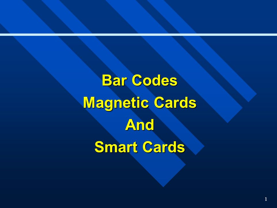 1 Bar Codes Magnetic Cards And Smart Cards