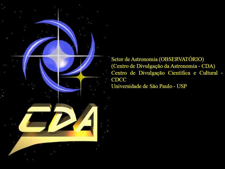 Setor de Astronomia (OBSERVATÓRIO) (Centro de Divulgação da Astronomia - CDA) Centro de Divulgação Científica e Cultural - CDCC Universidade de São Paulo - USP
