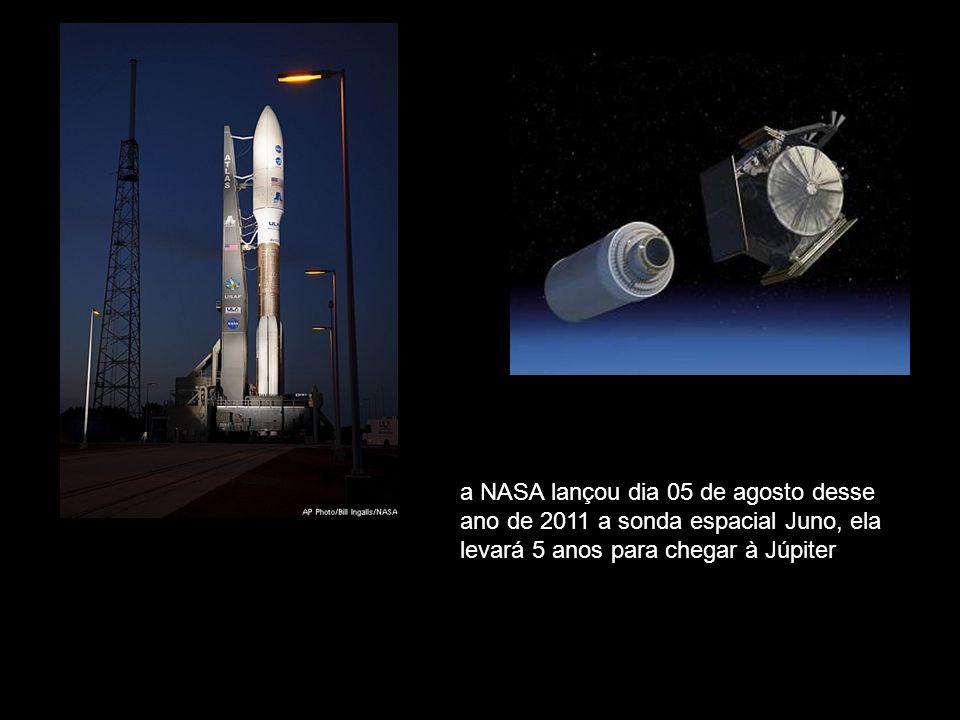 a NASA lançou dia 05 de agosto desse ano de 2011 a sonda espacial Juno, ela levará 5 anos para chegar à Júpiter