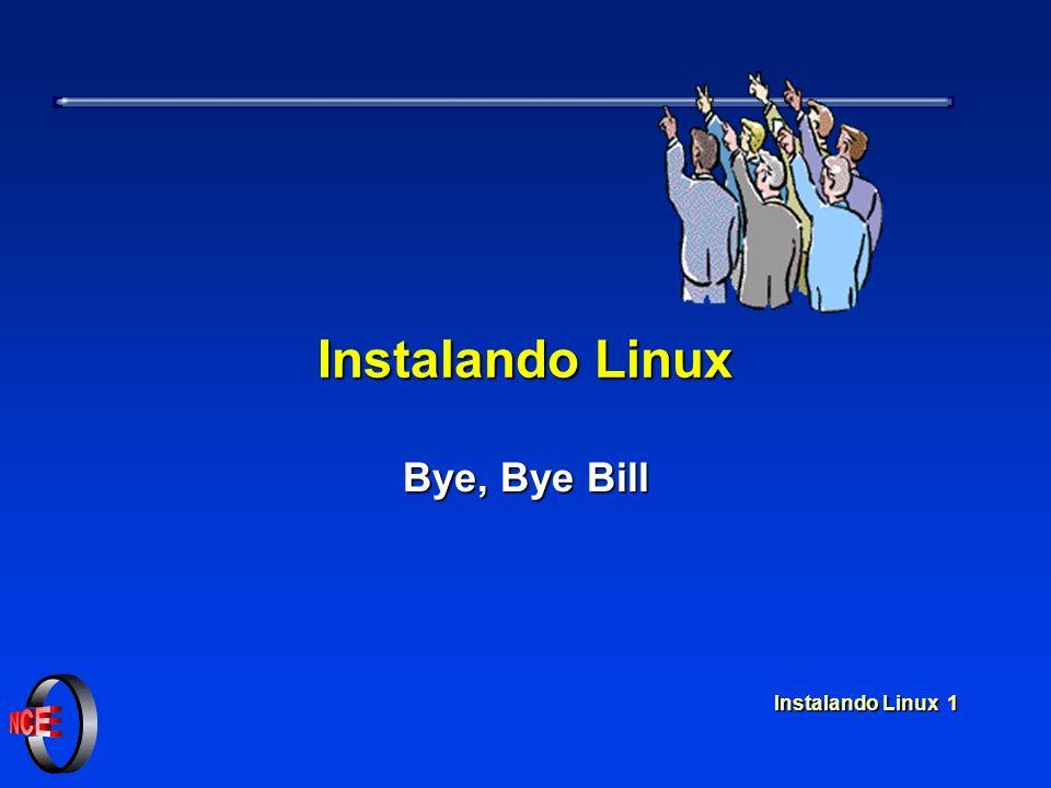 Instalando Linux 1 Instalando Linux Bye, Bye Bill