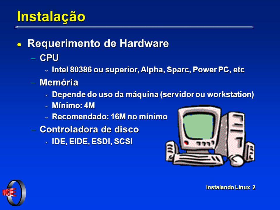 Instalando Linux 23 Particionando o disco l fdisk p - exibe informações sobre as partições p - exibe informações sobre as partições Command (m for help): p Disk /dev/hda: 128 heads, 63 sectors, 523 cylinders Units = cylinders of 8064 * 512 bytes Device Boot Begin Start End Blocks Id System Device Boot Begin Start End Blocks Id System /dev/hda1 * 1 1 254 1024096+ 6 DOS 16-bit /dev/hda2 255 255 305 205632 83 Linux native /dev/hda3 306 306 322 68544 82 Linux swap /dev/hda4 323 323 523 810432 5 Extended /dev/hda5 323 323 373 205600+ 83 Linux native