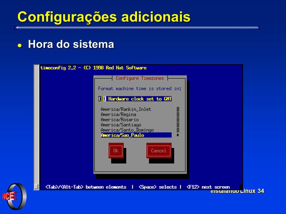 Instalando Linux 34 Configurações adicionais l Hora do sistema