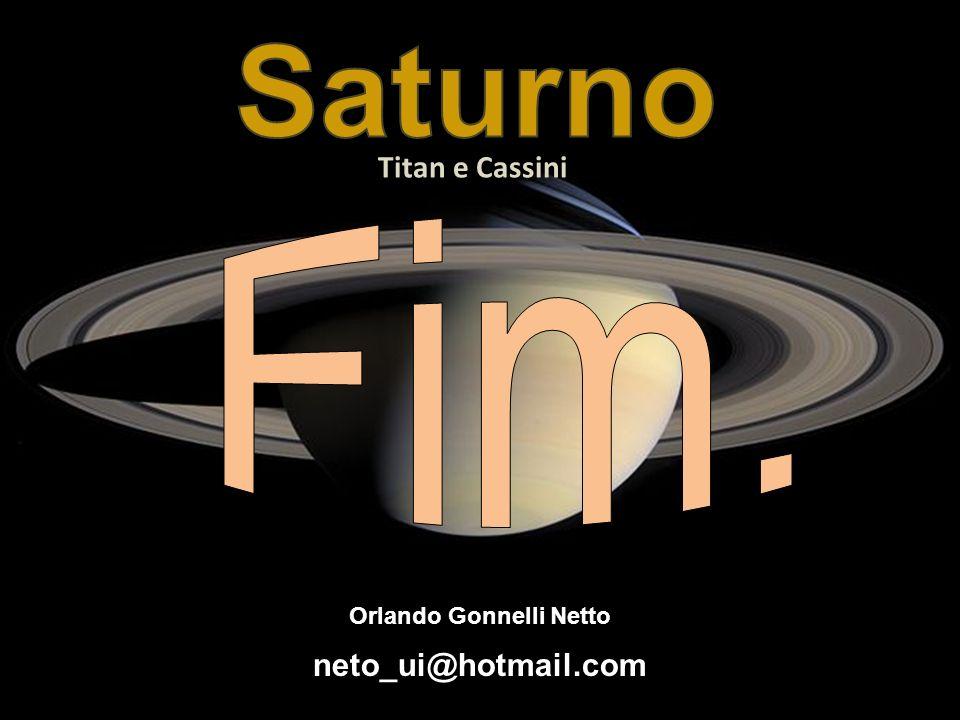 neto_ui@hotmail.com Orlando Gonnelli Netto Titan e Cassini