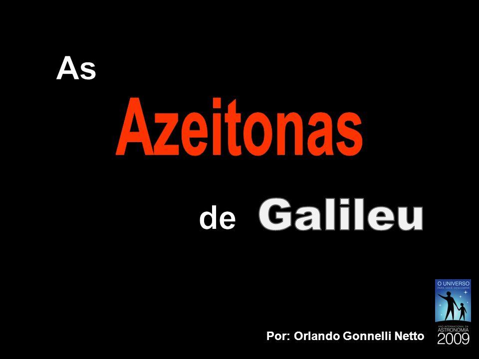 Galileu Galilei (1564 – 1642) Italiano Astrônomo e Matemático - Observou crateras na Lua; - Descobriu satélites ao redor de Júpiter; - Observou fases no planeta Vênus; - Estudou as manchas solares; - Aprimorou a luneta; - Criou a cinemática;