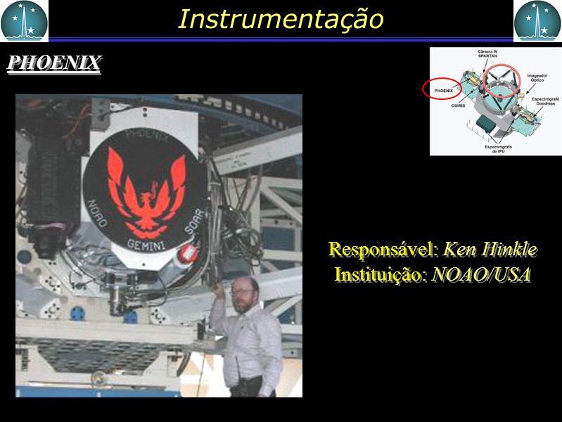 Instrumentação PHOENIX Responsável: Ken Hinkle Instituição: NOAO/USA
