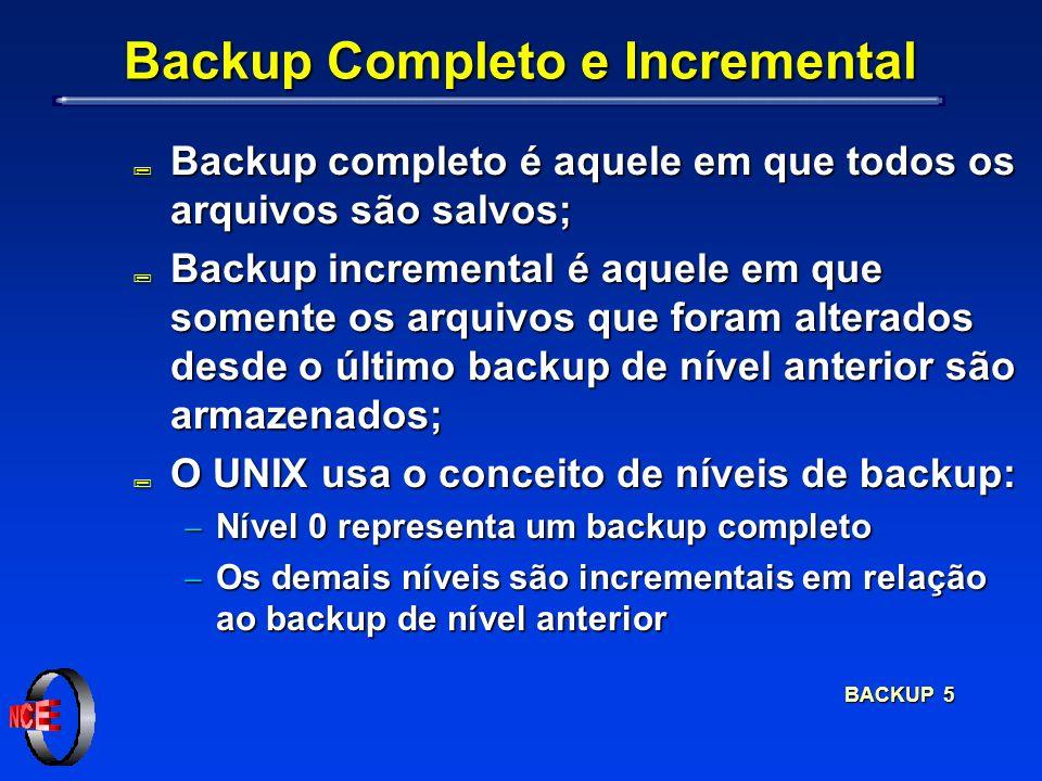 BACKUP 5 Backup Completo e Incremental ; Backup completo é aquele em que todos os arquivos são salvos; ; Backup incremental é aquele em que somente os