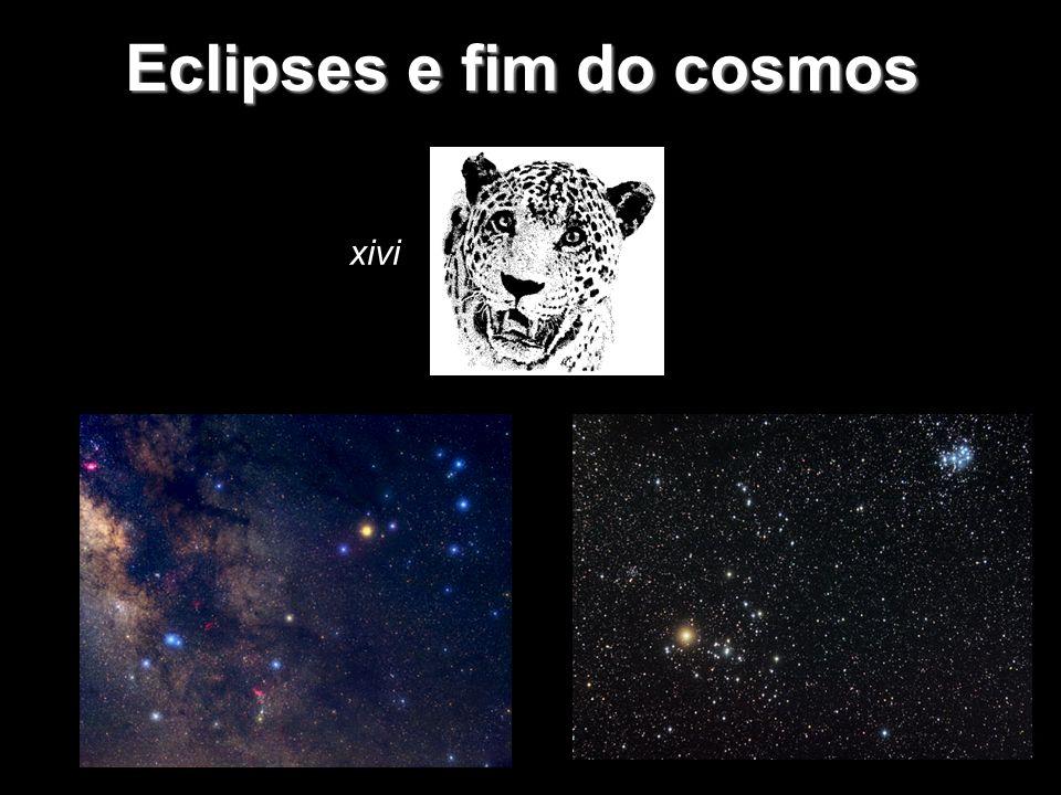 Eclipses e fim do cosmos xivi