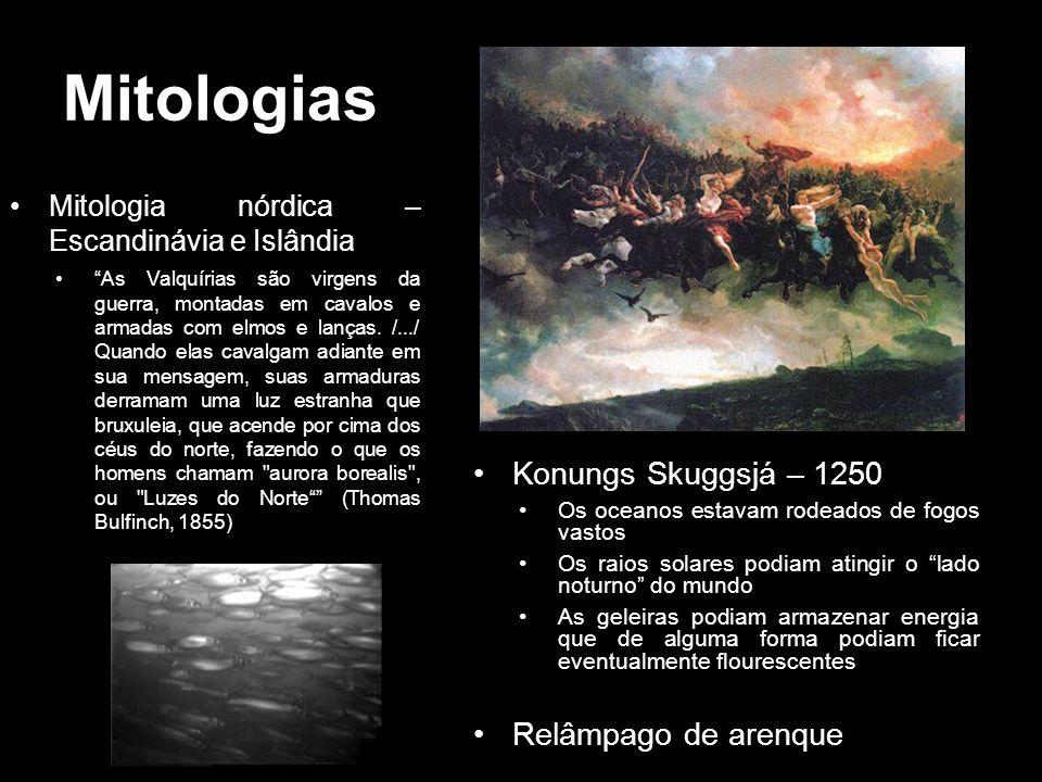 Mitologias Mitologia nórdica – Escandinávia e Islândia As Valquírias são virgens da guerra, montadas em cavalos e armadas com elmos e lanças. /.../ Qu