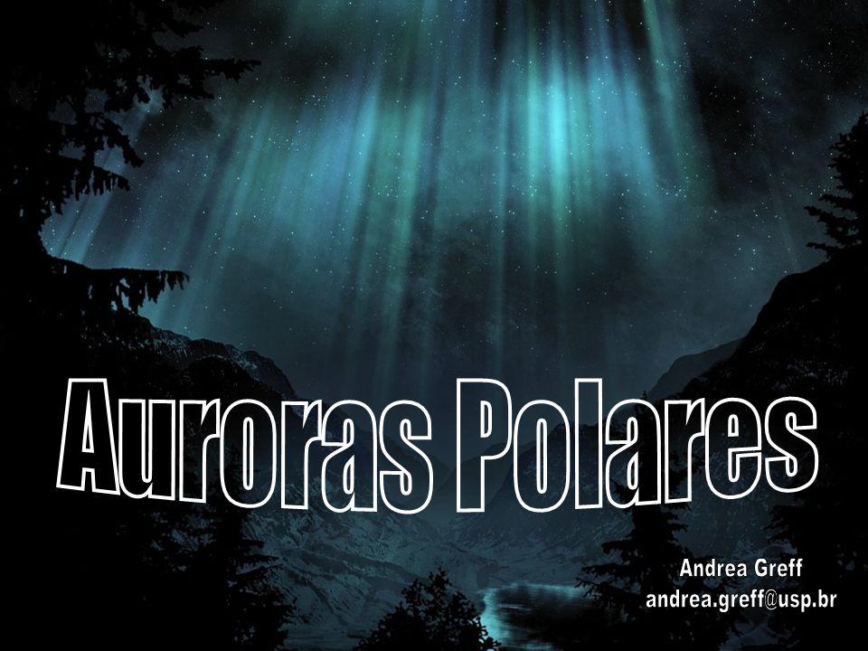 AURORAS – sumário palestra O que são.superficial O que outras culturas diziam que eram.