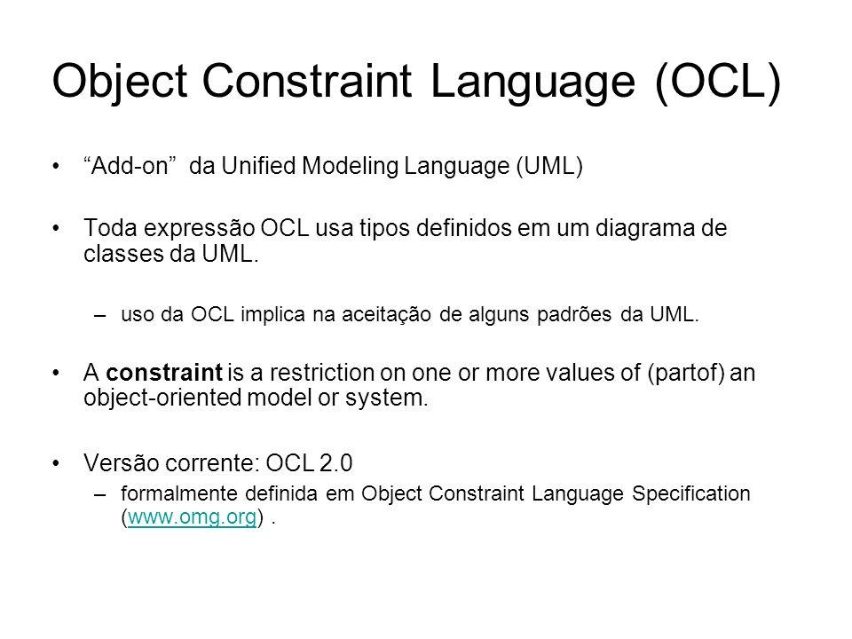 Modelos e restrições Classes Atributos Operações Papéis context Flight inv: passengers->size() <= plane.numberOfSeats