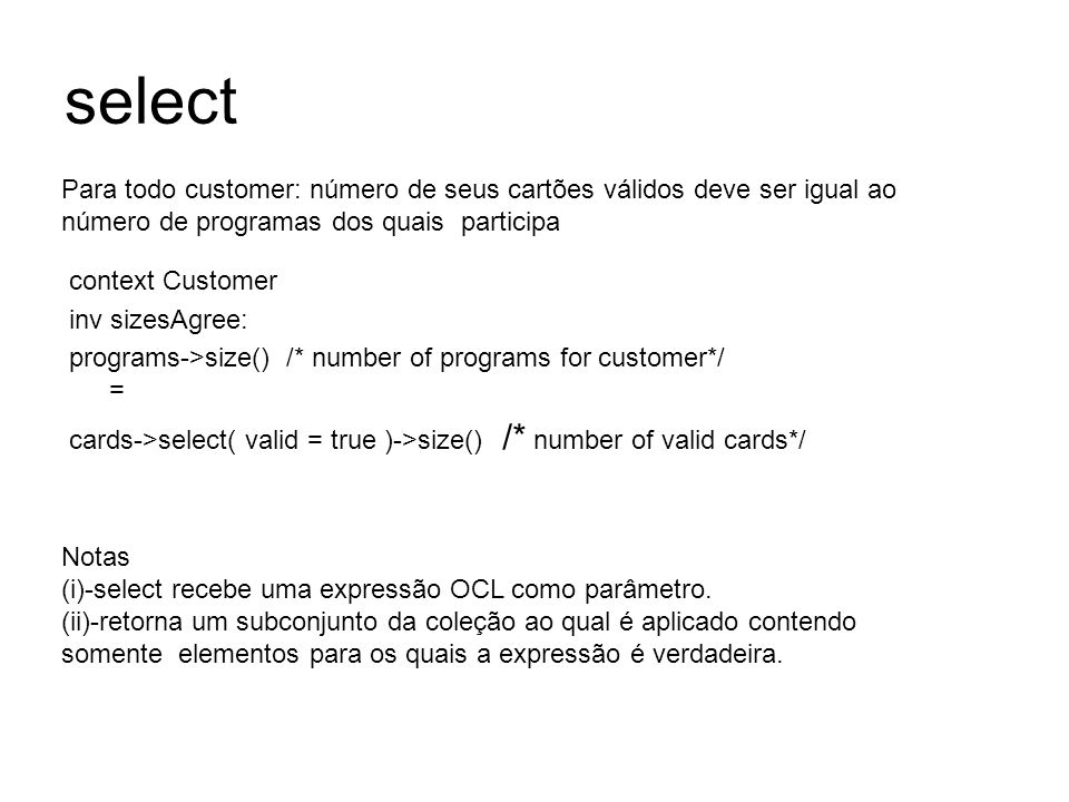 select context Customer inv sizesAgree: programs->size() /* number of programs for customer*/ = cards->select( valid = true )->size() /* number of val