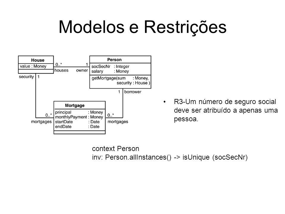 Sets, Bags, OrderedSets e Sequences context ProgramPartner inv nrOfParticipants: numberOfCustomers = programs->collect(participants)->size() context ProgramPartner i nv nrOfParticipants: numberOfCustomers = Programs->collect(participants)->asSet()->size() Notas: (i)-Bag: elementos podem aparecer mais de uma vez (ii)-Ordered set (conjunto ordenado) (iii)-Sequence= ordered bag (bag ordenado)