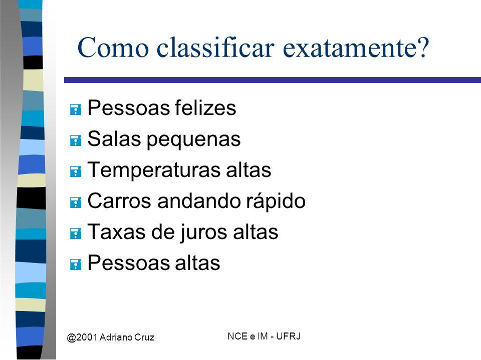 @2001 Adriano Cruz NCE e IM - UFRJ Como classificar exatamente.