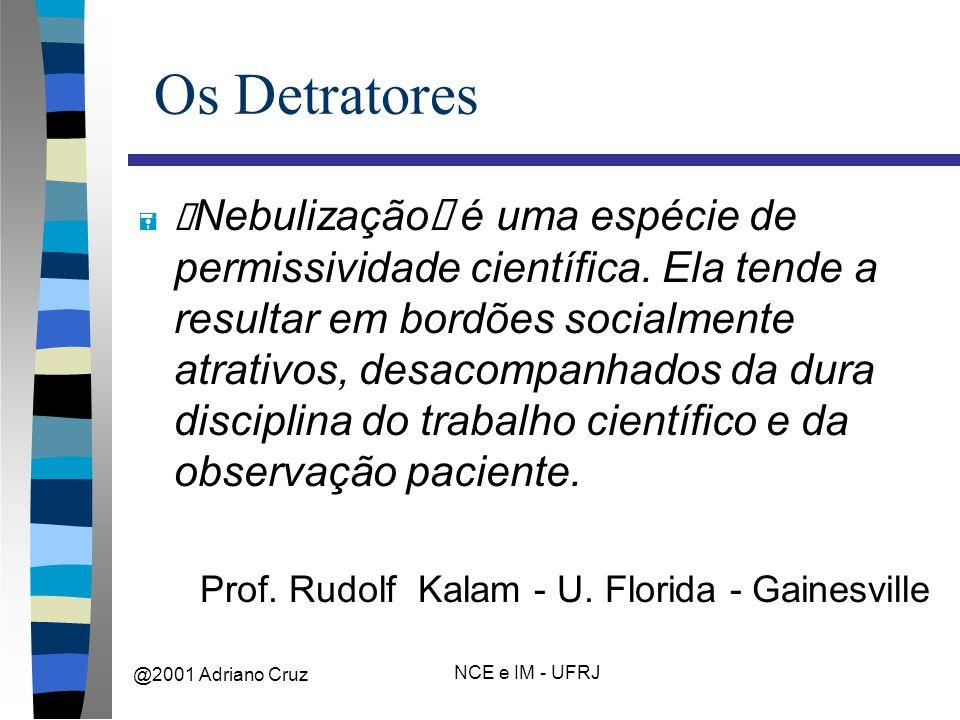 """@2001 Adriano Cruz NCE e IM - UFRJ Os Detratores """" Nebulização"""" é uma espécie de permissividade científica."""