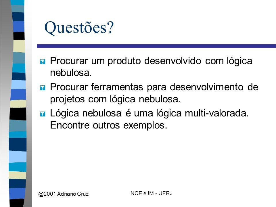 @2001 Adriano Cruz NCE e IM - UFRJ Questões.