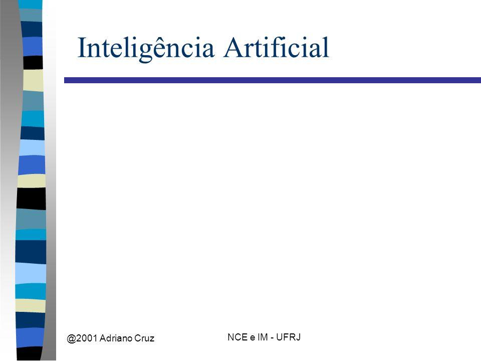 @2001 Adriano Cruz NCE e IM - UFRJ Inteligência Artificial