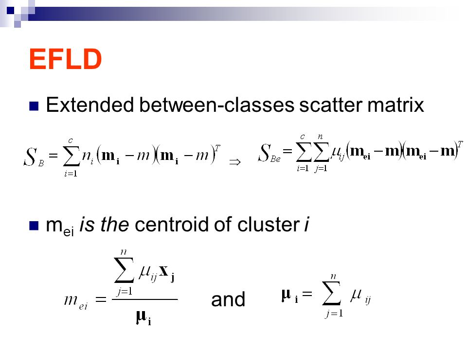 EFLD Extended between-classes scatter matrix m ei is the centroid of cluster i and