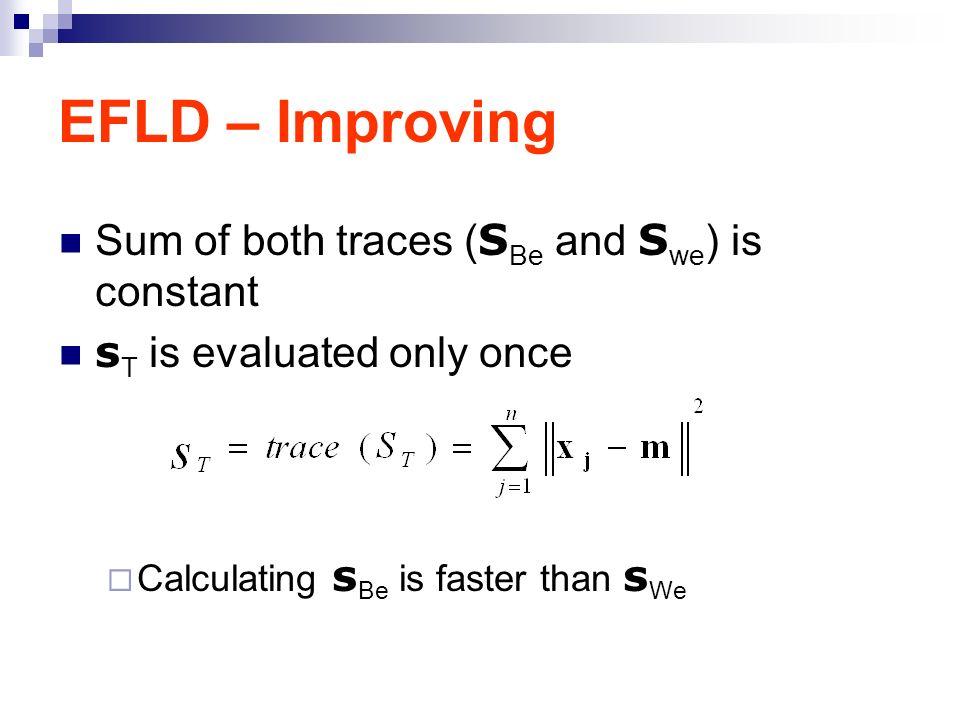 EFLD – Improving Sum of both traces ( S Be and S we ) is constant s T is evaluated only once Calculating s Be is faster than s We
