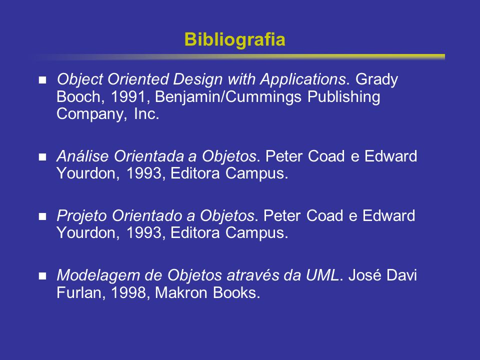 6 Bibliografia Object Oriented Design with Applications.