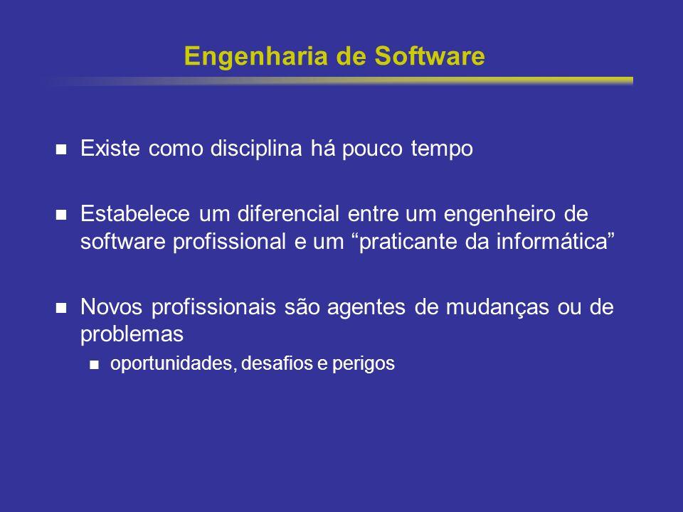 18 Engenharia de Software Existe como disciplina há pouco tempo Estabelece um diferencial entre um engenheiro de software profissional e um praticante