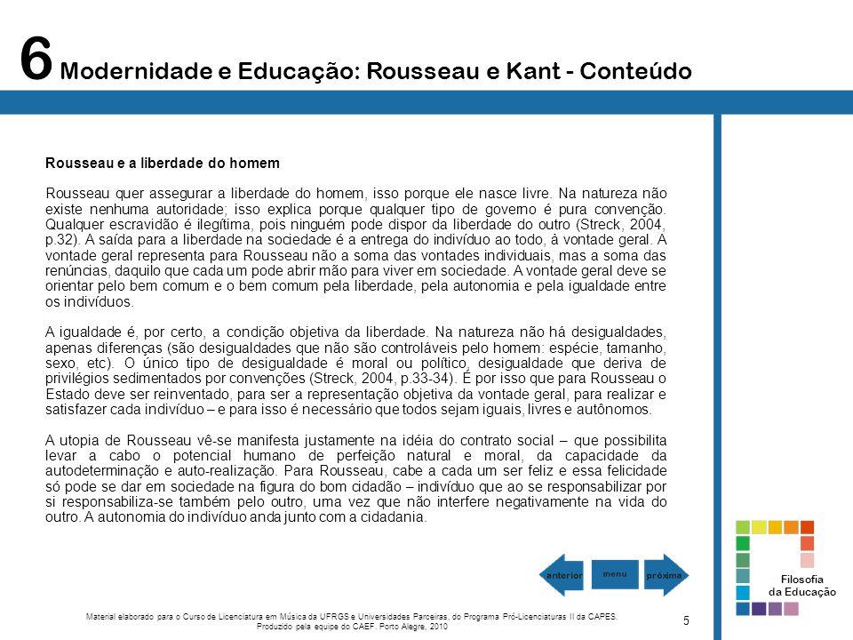 6 Modernidade e Educação: Rousseau e Kant - Conteúdo Material elaborado para o Curso de Licenciatura em Música da UFRGS e Universidades Parceiras, do