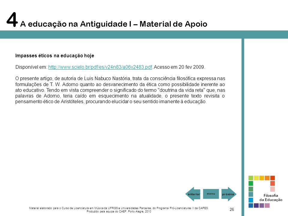 4 A educação na Antiguidade I – Material de Apoio Material elaborado para o Curso de Licenciatura em Música da UFRGS e Universidades Parceiras, do Pro