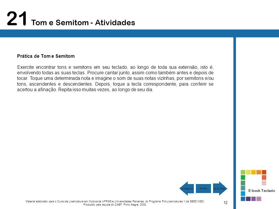 21 Tom e Semitom - Atividades Marcha Soldado No site do e-book, em http://caef.ufrgs.br/produtos/ebook2008, clicando em Unidade 1 e depois em Repertório Acompanhamento, analise a canção Marcha Soldado.