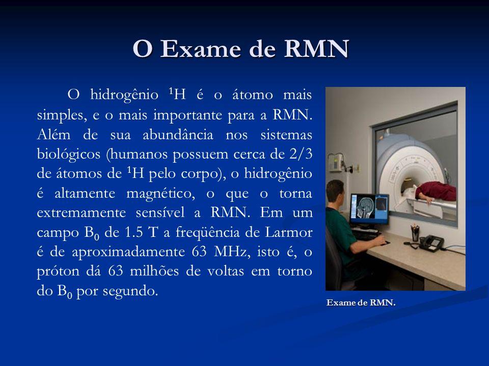 O aparelho de RMN é um tubo largo que funciona como um ímã que cria o campo magnético.