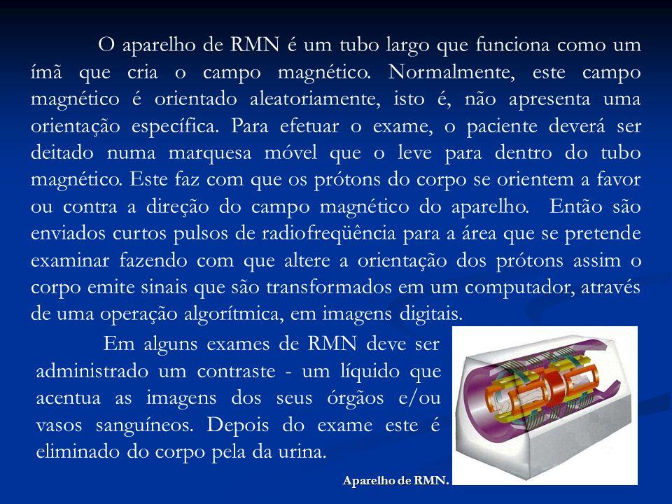 O aparelho de RMN é um tubo largo que funciona como um ímã que cria o campo magnético. Normalmente, este campo magnético é orientado aleatoriamente, i