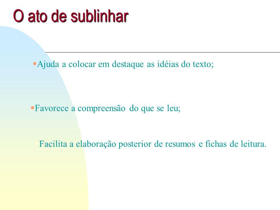 ...É essencial que os estudantes se preocupem em descobrir qual é a idéia diretriz, fio condutor do pensamento do autor. (Mira y López,1968)