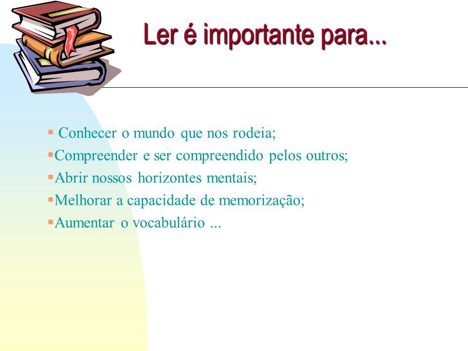 Ler é importante para...