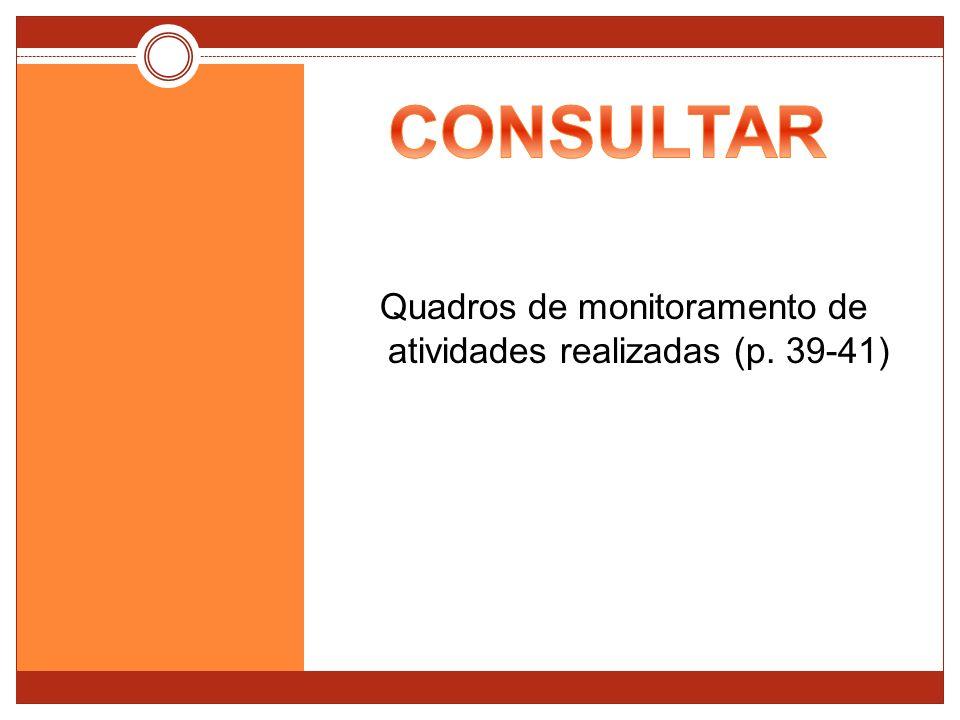 Quadros de monitoramento de atividades realizadas (p. 39-41)