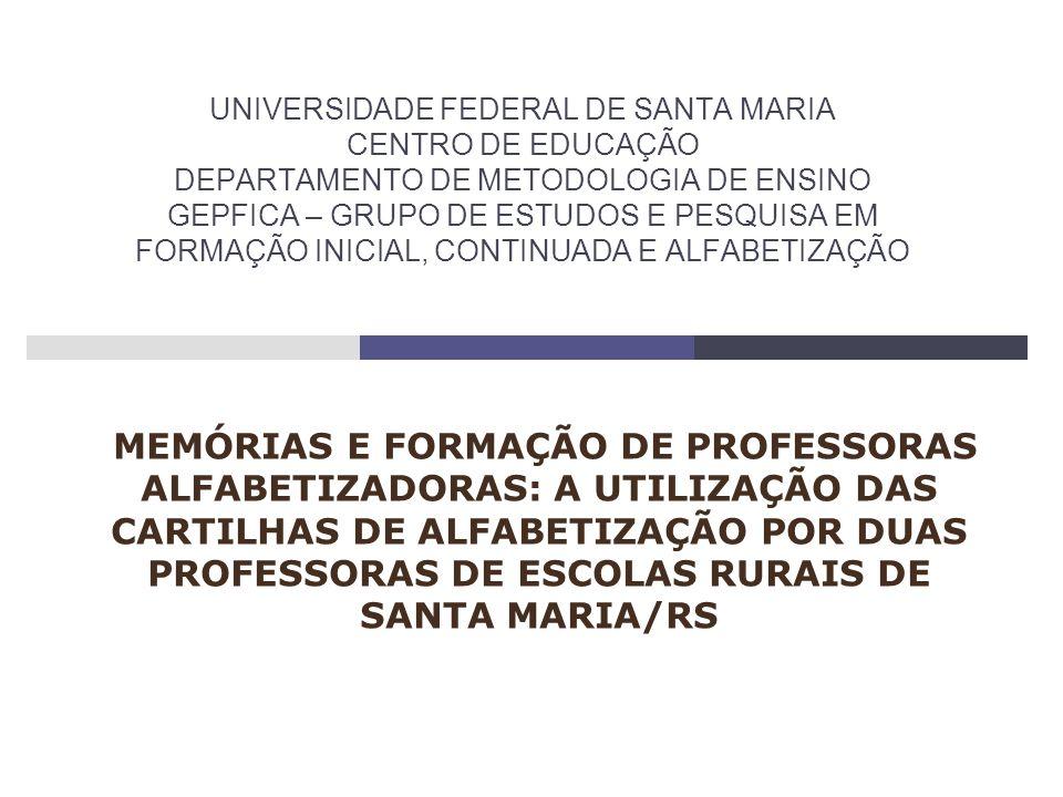 UNIVERSIDADE FEDERAL DE SANTA MARIA CENTRO DE EDUCAÇÃO DEPARTAMENTO DE METODOLOGIA DE ENSINO GEPFICA – GRUPO DE ESTUDOS E PESQUISA EM FORMAÇÃO INICIAL