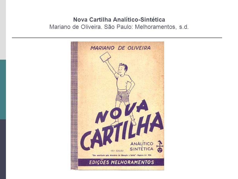 Nova Cartilha Analítico-Sintética Mariano de Oliveira. São Paulo: Melhoramentos, s.d.