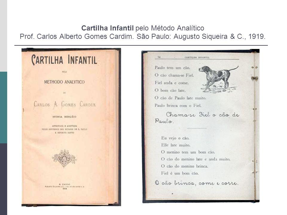 Cartilha Infantil pelo Método Analítico Prof. Carlos Alberto Gomes Cardim. São Paulo: Augusto Siqueira & C., 1919.