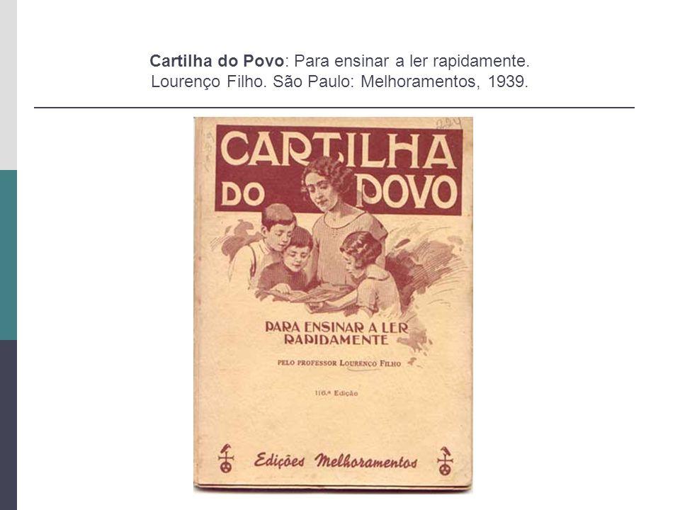 Cartilha do Povo: Para ensinar a ler rapidamente. Lourenço Filho. São Paulo: Melhoramentos, 1939.