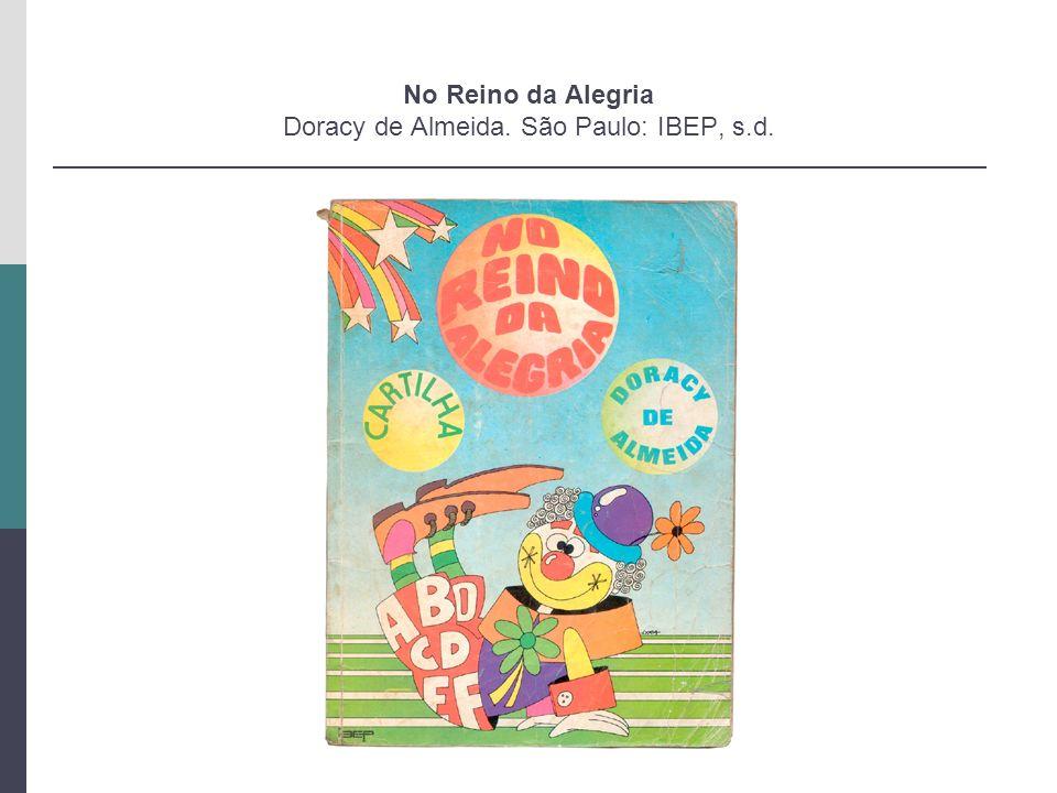 No Reino da Alegria Doracy de Almeida. São Paulo: IBEP, s.d.